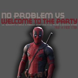 No Problem vs Welcome to the Party (Run x Hide 2018 Mix)