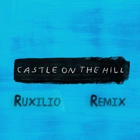 Castle On The Hill - Ruxilio Remix