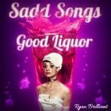 Ryan Brilliant - Sadd Songs Good Liquor Cover Art