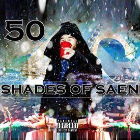 50 SHADES OF SAEN