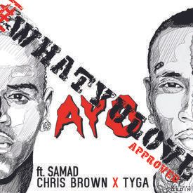 Chris Brown, Tyga - AYO Remix ft. Samad #WHATYULOVESUNDAYS