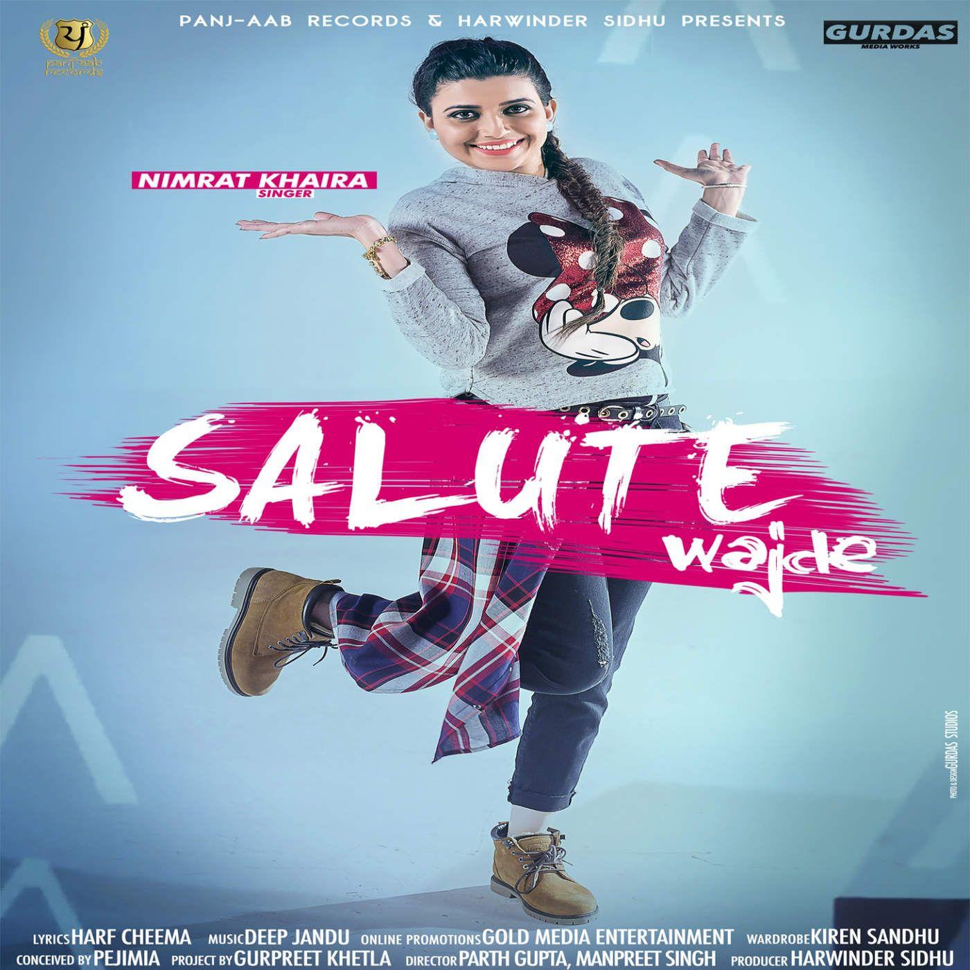 """Lock Up Song Download Mrjatt: Nimrat Khaira - """"Salute Wajde"""" - Download"""