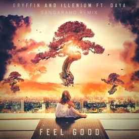 Feel Good - Gryffin & Illenium Feat. Daya (Sangarang Remix)