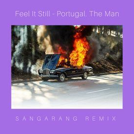 Feel It Still (Sangarang Remix)