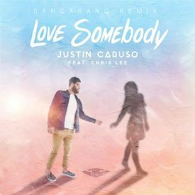 Love Somebody - Justin Caruso feat. Chris Lee (Sangarang Remix)