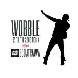 Wobble - 99 til the 2000 Remix