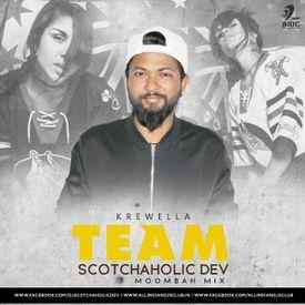 Team - Scotchaholic Dev (Moombah Mix)