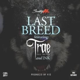 Last Breed (Ft. Trae The Truth & Ink)