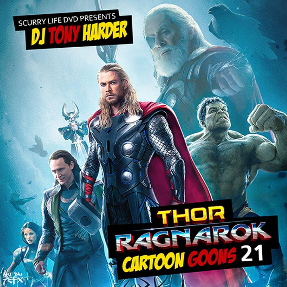 Cartoon Goons 21 Thor Ragnarok By Scurry Life Dvd Presents Dj Tony Harder Listen On Audiomack