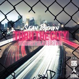 Thru The City (Prod by Sean Brown)