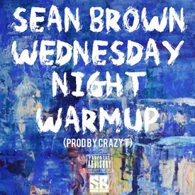 Wednesday Night Warmup (Prod by Crazy T)