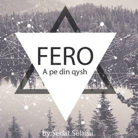 Fero - A pe din qysh