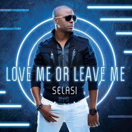 Selasimusic - Love Me Or Leave Me Cover Art