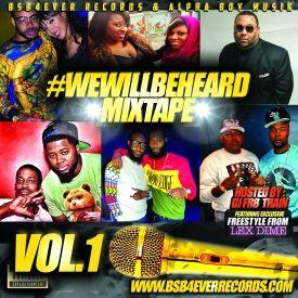 BSB 4EVER RECORDS - #WEWILLBEHEARD MIXTAPE VOLUME 1 Cover Art
