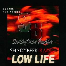 Future - Low Life ft. The Weeknd (ShadyBeer Radio Edition)