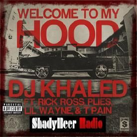 Welcome To My Hood (Explicit) - DJ Khaled