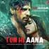 Tum Hi Aana Video | Marjaavaan | Riteish D, Sidharth M, Tara S | Jubin Naut