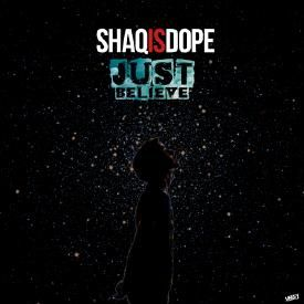 Just Believe - ShaqIsDope