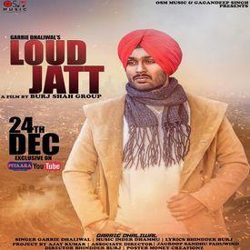 Loud Jatt  by garrie dhaliwal