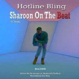 Hotline Bling - Desi EDM - Sharoon Production