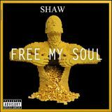 ShawTheGreat1 - FREE MY SOUL : THE EP Cover Art