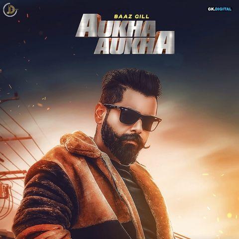 Aukha Aukha - baaz gill (official song) by Baaz Gill (Mr