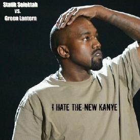 I Hate (the new) Kanye (Statik Selektah x Green Lantern Remix)