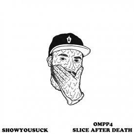 ShowYouSuck - OMPP4: Slice After Death Cover Art