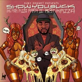 ShowYouSuck - ONE MAN PIZZA PARTY 3: REST IN PIZZA  Cover Art