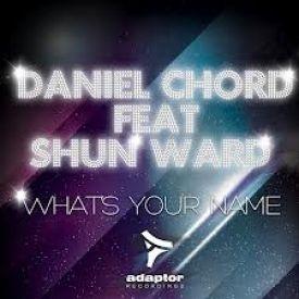 Shun Ward - Daniel Chord ft Shun Ward - What's Your Name Cover Art