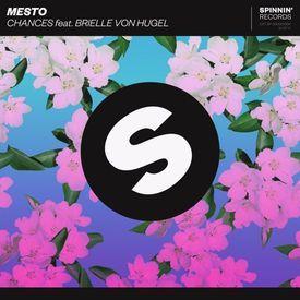 Mesto Feat. Brielle Von Hugel - Chances