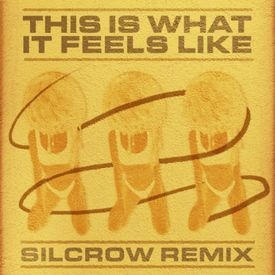 This Is What It Feels Like (Silcrow Remix)
