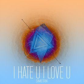 I Hate U I Love U (Simetrik remix)