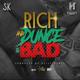 Rich & Dunce & Bad