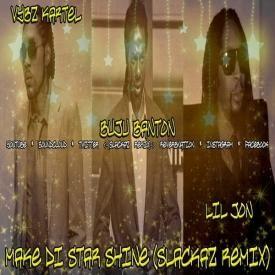 Make Di Star Shine (Slackaz Remix) (Edit)