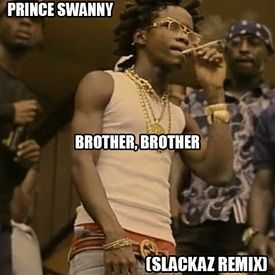 Brother, Brother (Slackaz Remix) (Preview)