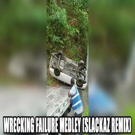 Wrecking Failure Medley (Slackaz Remix)