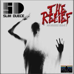 Slim Duece - The Overdose 3: The Relief Cover Art