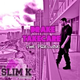 Take Care: The Prelude (Chopped Not Slopped)