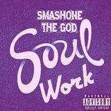 Smashone The God - Soul Work Cover Art