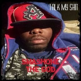 Smashone The God - Talk My Shit Cover Art