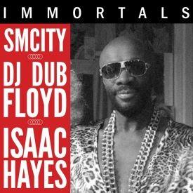 SmCity - Immortals: Isaac Hayes (DJ Dub Floyd) Cover Art