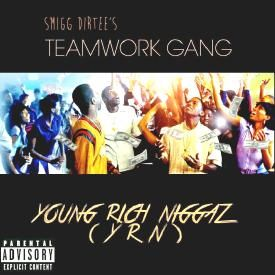 Young Rich Niggaz (YRN)