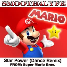 Super Mario Star Power (Dance Remix) (Super Mario Bros.)