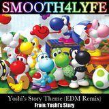 Smooth4lyfe - Yoshi's Story Theme (EDM Remix) Cover Art