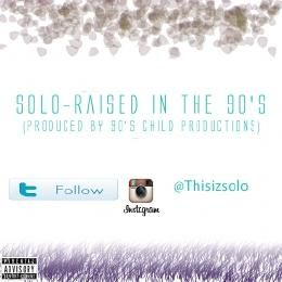 solo - Raised In The 90's (Produced By 90's Child Productions) Cover Art