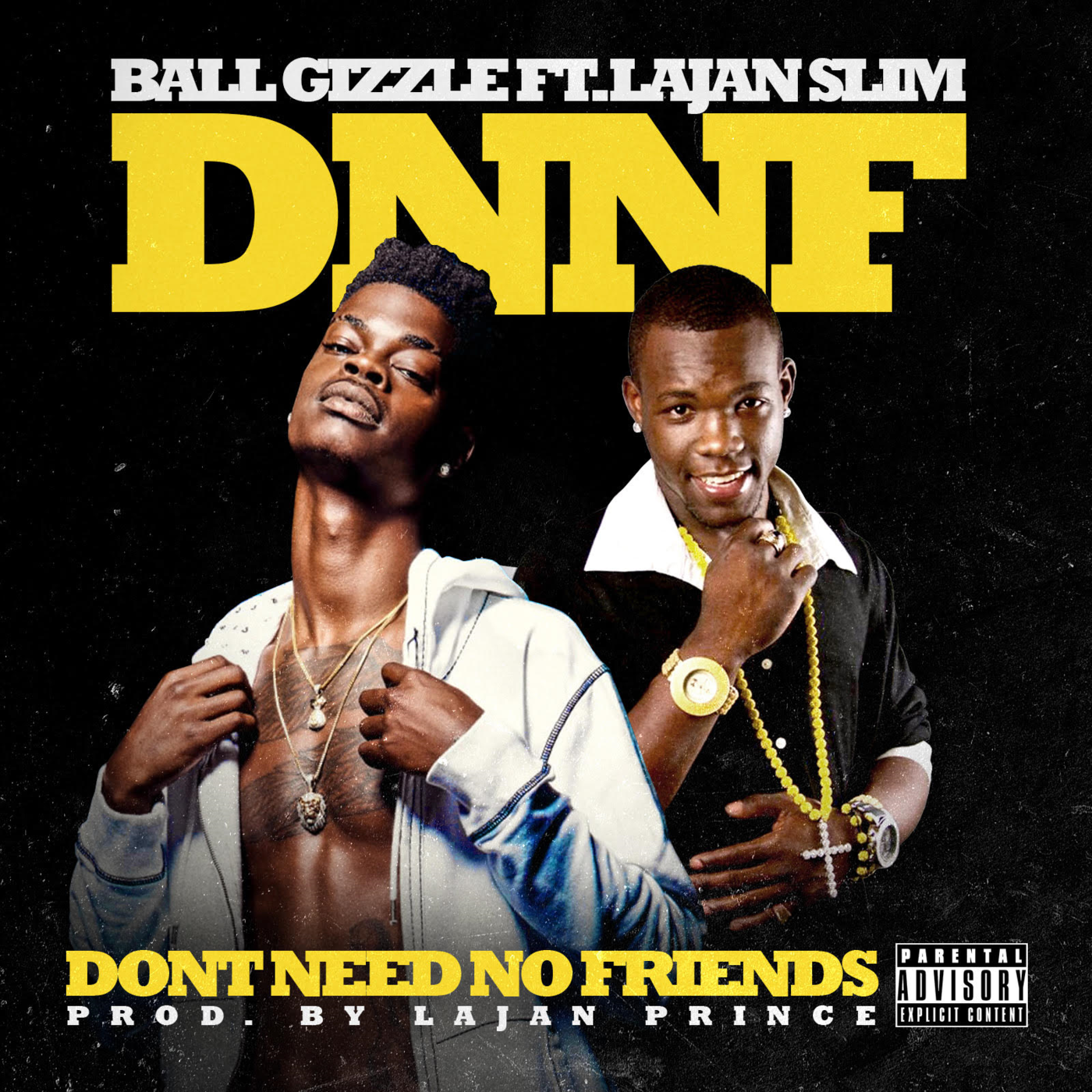"Song No Need Download: ""DNNF (Dont Need No Friends)"" Ft. LAJAN SLIM"