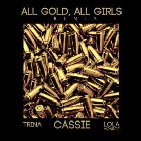 All Gold, All Girls (Remix) (Ft. Trina & Lola Monroe) ((sQs))