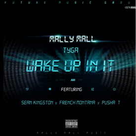 Wake Up In It Ft. Tyga, Sean Kingston, French Montana & Pusha T