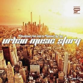 URBAN MUSIC STORY 01 - Downtown Soul Jazz To Uptown Hip Hop